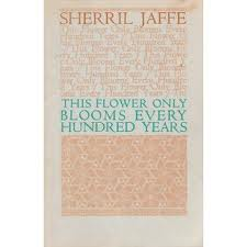 This Flower Only Blooms Every Hundred Years, Jaffe, Sherril